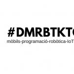 Jornada #DMRBTKTGN. Impressió 3D, modelatge i Realitat Augmentada